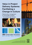 Value in Project Delivery Systems: Facilitating a Change in Culture